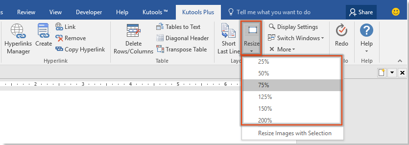 a71a7835b36435 Click Kutools Plus > Resize, select a percentage from the drop down list.  See screenshot: